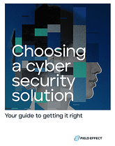 eBook Cover - Choosing a cyber security solution: your guide to getting it right.